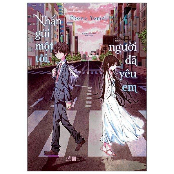 Mối tình giữa hai thế giới song song trong Nhắn Gửi Em, Người Tôi Đã Yêu: Bộ đôi Light Novel được đề cử trong tháng 7 - Ảnh 2.