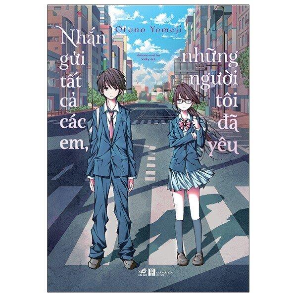 Mối tình giữa hai thế giới song song trong Nhắn Gửi Em, Người Tôi Đã Yêu: Bộ đôi Light Novel được đề cử trong tháng 7 - Ảnh 3.