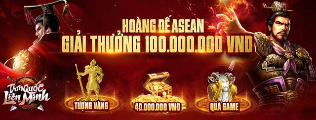 Giải đấu Hoàng Đế ASEAN vừa khởi động, Tam Quốc Liên Minh tặng thêm giải ĐUA TOP Vàng 9999 mừng TOP 1 CH Play! - Ảnh 9.