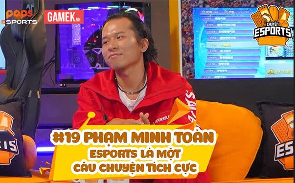 Chuyện Esports #19 - Phạm Minh Toàn: Người âm thầm đắp xây tuổi trẻ của cả một thế hệ game thủ Esports Việt - Ảnh 1.