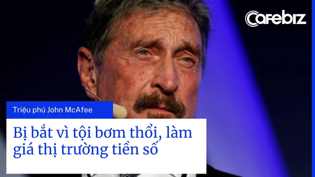 Warning lesson for Elon Musk: Millionaire John McAfee was once arrested for inflating the price of the cryptocurrency market - Photo 2.