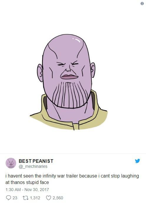 Tôi vẫn chưa dám xem trailer của Infinity War vì tôi không thể nhịn cười được khi nhìn thấy mặt thộn của Thanos