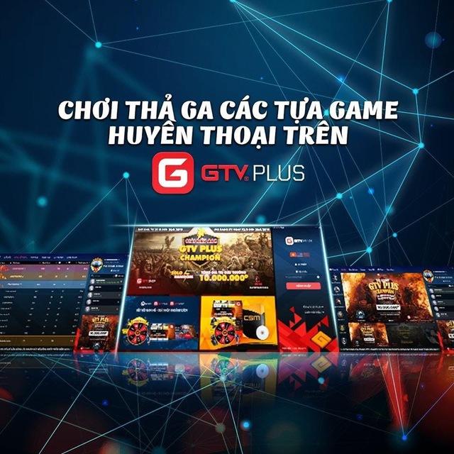GTV Plus - Tự tin khẳng định vị thế một trong những nền tảng chơi game hàng đầu Việt Nam - Ảnh 2.