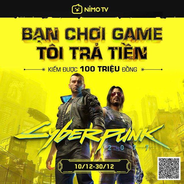 Chơi siêu phẩm Cyberpunk 2077 nhận 100 triệu đồng từ NimoTV! - Ảnh 1.