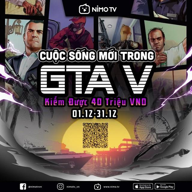Chơi GTA V mà vẫn có thể kiếm thêm thu nhập, cơ hội chưa bao giờ dễ dàng đến thế trên NimoTV - Ảnh 3.