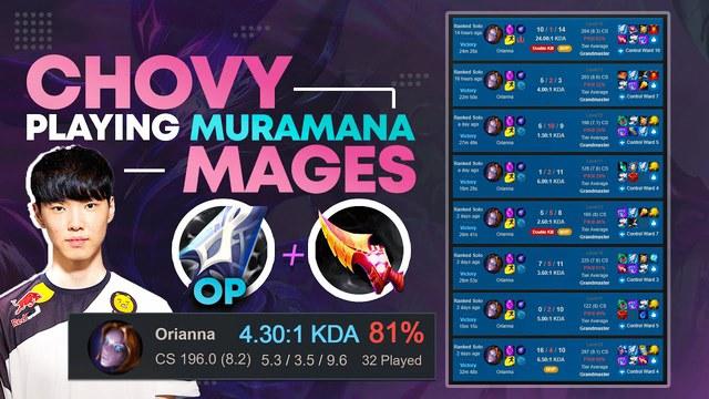 "Chovy đang ""spam"" Orianna Thần Kiếm Muramana trong thời gian gần đây"