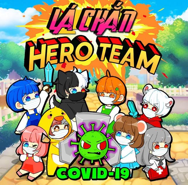 Hero Team - Nhóm Youtuber nổi tiếng sở hữu hàng tỷ lượt xem gây quỹ ủng hộ Việt Nam chống đại dịch Covid19 - Ảnh 2.