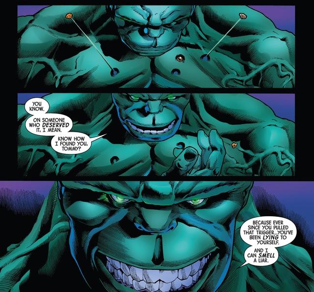 Devil Hulk ngửi thấy sự dối trá, và nghĩ rằng nó đến từ gã Thomas Edward Hill. Nhưng sau đó, ta đều biết những gì hắn nói đều là sự thật.