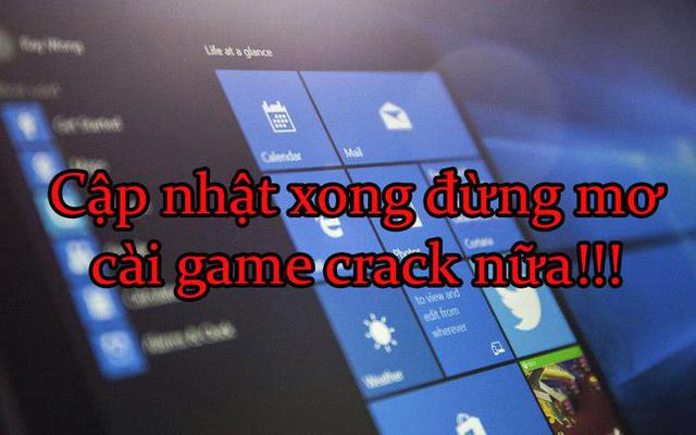 Gamers pay attention, after updating Windows 10, do not dream that you can install the crack game anymore - Photo 1.