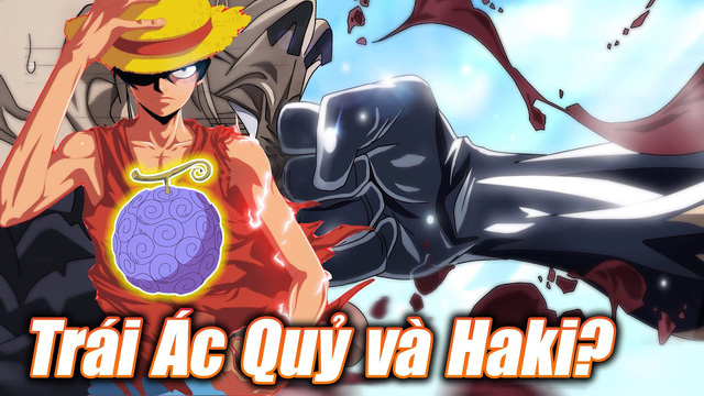 Câu hỏi muôn thủa trong One Piece: So sánh Trái Ác Quỷ với Haki, năng lực nào mạnh hơn? - Ảnh 1.