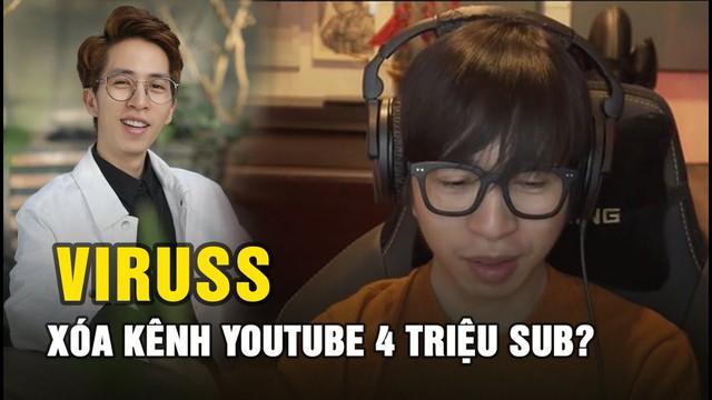 """ViruSs thú nhận sự thật """"điên rồ"""" đằng sau kênh YouTube 4 triệu subs bị xóa, tất cả không như mọi người nghĩ - Ảnh 1."""