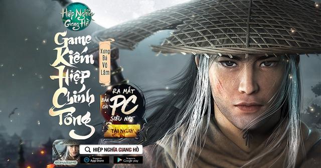 Siêu phẩm Hiệp Nghĩa Giang Hồ ra mắt phiên bản PC cực nhẹ cực mượt, tặng kèm bộ 5 GIFTCODE khủng mừng phiên bản mới - Ảnh 1.