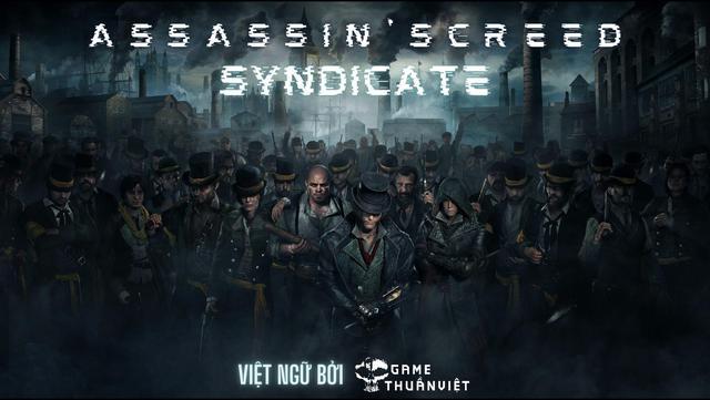 Sau 6 năm, Assassins Creed Syndicate đã có bản Việt hóa hoàn chỉnh - Ảnh 4.