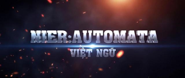 Xuất hiện bản Việt hóa hoàn chỉnh của Nier: Automata, game thủ có thể tải và chơi ngay bây giờ - Ảnh 1.