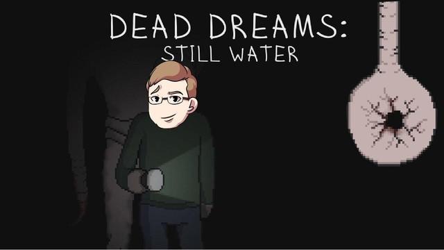 Game kinh dị Dead Dreams: Still Water chuẩn bị thử nghiệm, đóng bỉm dần đi là vừa - Ảnh 2.