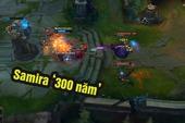 Game thủ phát hiện Samira mạnh tới mức có thể hất tung cả tướng ở trạng thái không thể bị khống chế