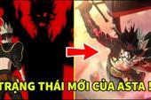 Dự đoán Black Clover chap 274: Tam Diệp Quốc đối đầu Dark Triad, con quỷ khổng lồ thách thức tất cả?