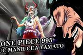 """Top 4 chi tiết nổi bật có thể sẽ """"chiếm sóng"""" One Piece chap 995, năng lực trái ác quỷ của Yamato được mong chờ nhất?"""