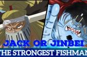 """Top 7 """"chiến binh đại dương"""" mạnh nhất One Piece, Jinbe với Jack không biết ai hơn?"""
