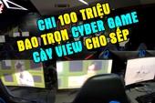 """Choáng: YouTuber 9x chi 100 triệu, bao trọn Cyber Game để cày view cho """"Sếp Tùng"""""""