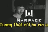 """Nóng! Siêu phẩm bắn súng Warface đột ngột """"toang"""" tại Việt Nam, liệu có phải vì Đột Kích?"""