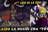 """One Piece: 5 bằng chứng cho dù bị Yamato phản bội, """"ông bố mệnh khổ"""" Kaido vẫn hết lòng yêu thương con gái mình"""