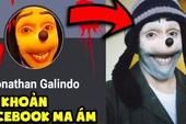 Giải mã nhân vật Jonathan Galindo - Kẻ reo rắc nỗi sợ cho CĐM thế giới nhưng thành 'thánh tấu hài' ở Việt Nam