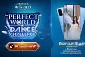 Nhận ngay Samsung Galaxy S20 khi tham gia thử thách cùng Perfect World VNG