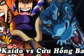 Dự đoán One Piece chap 992: Kaido chuyển về dạng người, dùng