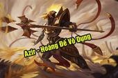 """LMHT: Azir bỗng nhiên trở thành """"Hoàng Đế Vô Dụng"""" vì nerf ngầm của Riot tại bản 11.1"""