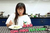 """Soi vlog mới nhất của MisThy, nữ streamer buột miệng ẩn ý: """"Ai rồi cũng thích trà xanh thôi"""""""