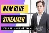 """Nam Blue có hành động """"khó hiểu"""": Tự nhận mình là streamer """"cùi bắp"""" nhất Việt Nam, hé lộ thích Sơn Tùng M-TP"""