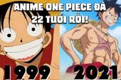 Mừng anime One Piece tròn 22 tuổi, fan chia sẻ thật rằng