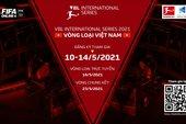 FIFA Online 4 công bố giải đấu VBL International Series 2021: Tuyển chọn đại diện Việt Nam tranh tài cùng game thủ thế giới