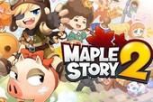 Game nhập vai Hàn MapleStory 2 rục rịch thử nghiệm