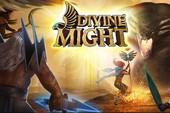 Divine Might - Siêu phẩm MMORPG 3D cho fan ghiền Diablo
