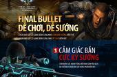 """Final Bullet khoe Infographic game """"dễ chơi và dễ sướng"""""""