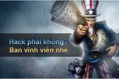5 lí do khiến Liên Minh Huyền Thoại sẽ đứng vững sau cơn bão tool hack
