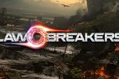 LawBreakers - Game bắn súng tuyệt đẹp mới ra mắt