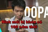 Liên Minh Huyền Thoại: Dopa cảm thấy may mắn vì tài khoản đang chơi bị khóa có... 100 năm