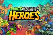 Tải ngay Plants vs Zombies Heroes - Cuộc chiến mới của quân đoàn cây cảnh và xác sống