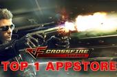 Đứng Top 1 AppStore chỉ sau 1 ngày, Crossfire Legends vượt mặt cả Facebook