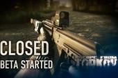 MMOFPS đẹp mắt Escape from Tarkov đã mở thử nghiệm, thật là tuyệt vời