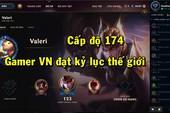 Game thủ Việt Nam bất ngờ leo lên cấp độ 174, đạt kỷ lục thế giới Liên Minh Huyền Thoại, nghi vấn là tài khoản...Hack