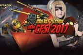 HOT: Nhận báu vật tự chọn vĩnh viễn miễn phí khi đến xem CFSI Việt Nam 2017