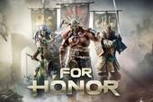 Chỉ vài ba click, nhận ngay game bom tấn For Honor miễn phí 100%