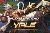 Hướng dẫn chơi Vale - Pháp sư lốc xoáy cực mạnh trong Mobile Legends: Bang Bang