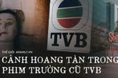 Phim trường TVB bị bỏ hoang: Lời đồn về câu chuyện kinh dị cùng cảnh hoang tàn ghê rợn sau thời hoàng kim