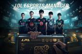 LoL Esports Manager - Game quản lý thể thao điện tử đầu tiên vừa được ra mắt