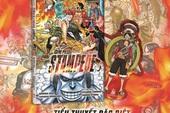 Ra mắt tiểu thuyết One Piece: Stampede, fan có dịp thưởng thức cùng lúc với movie!
